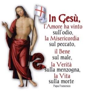 En Jesús, el Amor ha vencido al odio, la Misericordia al pecado, el Bien al mal, la Verdad a la mentira, la Vida a la muerte.